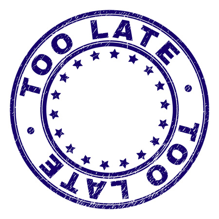 TOO LATE stamp seal watermark with grunge texture. Designed with round shapes and stars. Blue vector rubber print of TOO LATE label with retro texture.