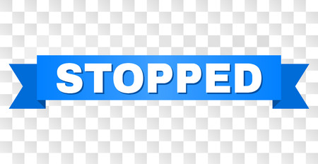 Texto DETENIDO en una cinta. Diseñado con título blanco y franja azul. Banner de vector con etiqueta STOPPED sobre un fondo transparente. Ilustración de vector