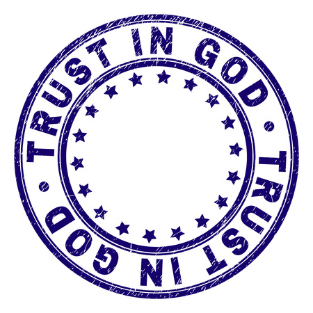 TRUST IN GOD stamp seal watermark with grunge texture. Designed with round shapes and stars. Blue vector rubber print of TRUST IN GOD text with dust texture.