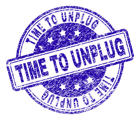 TIME TO UNPLUG stamp seal imprint with distress texture. Designed with rounded rectangles and circles. Blue vector rubber print of TIME TO UNPLUG tag with scratched texture. Illustration