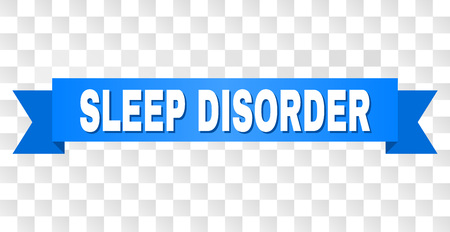 SLEEP DISORDER text on a ribbon. Designed with white caption and blue tape. Vector banner with SLEEP DISORDER tag on a transparent background.