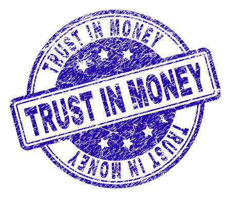 TRUST IN MONEY stamp seal watermark with grunge texture. Designed with rounded rectangles and circles. Blue vector rubber print of TRUST IN MONEY text with retro texture.