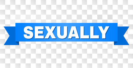SEXUALLY text on a ribbon. Designed with white caption and blue tape. Vector banner with SEXUALLY tag on a transparent background.