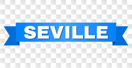 SEVILLE text on a ribbon. Designed with white title and blue tape. Vector banner with SEVILLE tag on a transparent background.