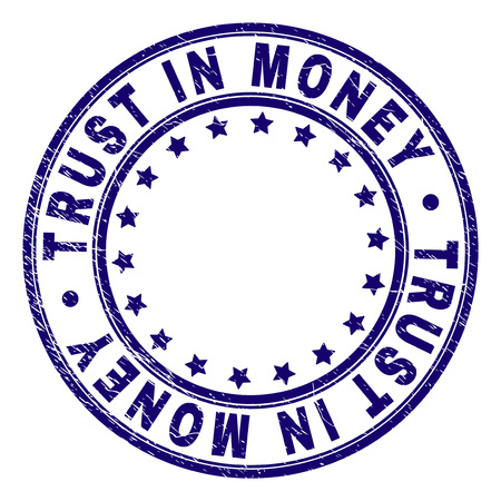 TRUST IN MONEY stamp seal watermark with grunge texture. Designed with circles and stars. Blue vector rubber print of TRUST IN MONEY text with scratched texture.