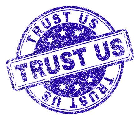 Confíe en la impresión del sello del sello de EE. UU. Con textura de socorro. Diseñado con rectángulos y círculos redondeados. Impresión de goma de vector azul de la leyenda de TRUST US con textura sucia.
