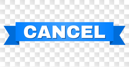 CANCEL text on a ribbon. Designed with white caption and blue tape. Vector banner with CANCEL tag on a transparent background. Illustration