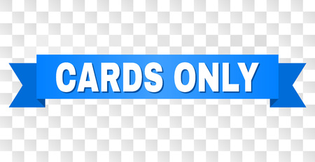 CARDS ONLY text on a ribbon. Designed with white caption and blue tape. Vector banner with CARDS ONLY tag on a transparent background. Illusztráció