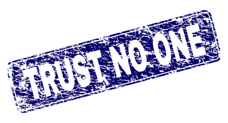 TRUST NO ONE stamp seal imprint with grunge texture. Seal shape is a rounded rectangle with frame. Blue vector rubber print of TRUST NO ONE label with grunge texture.