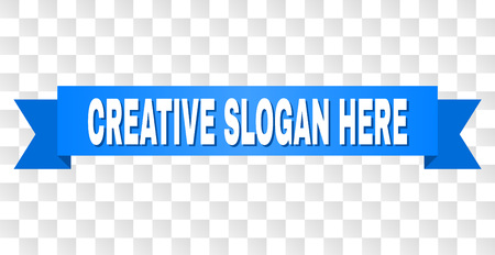 CREATIVE SLOGAN HERE text on a ribbon. Designed with white caption and blue tape. Vector banner with CREATIVE SLOGAN HERE tag on a transparent background. Illustration
