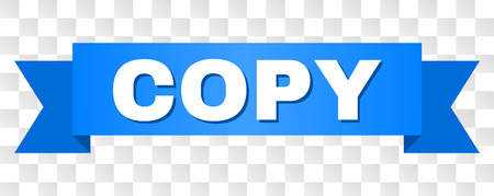 COPY text on a ribbon. Designed with white title and blue stripe. Vector banner with COPY tag on a transparent background. Illustration