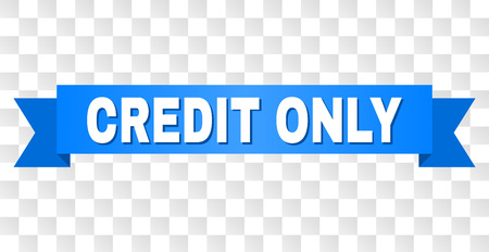 CREDIT ONLY text on a ribbon. Designed with white caption and blue tape. Vector banner with CREDIT ONLY tag on a transparent background.