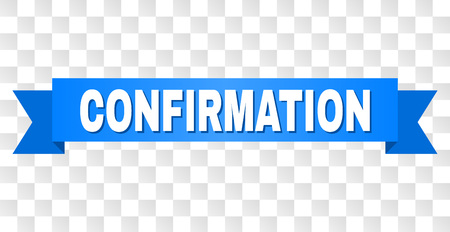 CONFIRMATION text on a ribbon. Designed with white title and blue tape. Vector banner with CONFIRMATION tag on a transparent background. 向量圖像