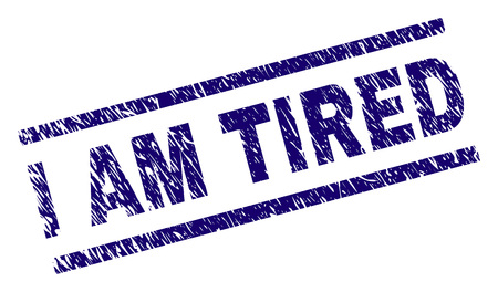 I AM TIRED seal imprint with distress style. Blue vector rubber print of I AM TIRED label with grunge texture. Text label is placed between parallel lines.
