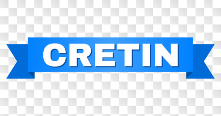 CRETIN text on a ribbon. Designed with white title and blue tape. Vector banner with CRETIN tag on a transparent background. Illusztráció