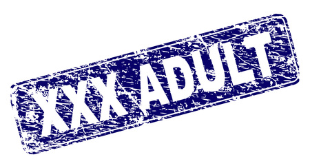 XXX ADULT stamp seal imprint with grunge texture. Seal shape is a rounded rectangle with frame. Blue vector rubber print of XXX ADULT title with grunge texture.