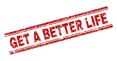 GET A BETTER LIFE seal imprint with grunge texture. Red vector rubber print of GET A BETTER LIFE text with dirty texture. Text caption is placed between double parallel lines.