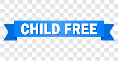 CHILD FREE text on a ribbon. Designed with white caption and blue tape. Vector banner with CHILD FREE tag on a transparent background.