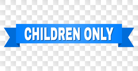 CHILDREN ONLY text on a ribbon. Designed with white caption and blue stripe. Vector banner with CHILDREN ONLY tag on a transparent background.