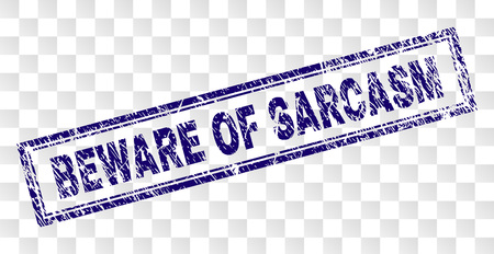 BEWARE OF SARCASM stamp seal watermark with rubber print style and double framed rectangle shape. Stamp is placed on a transparent background. Illustration