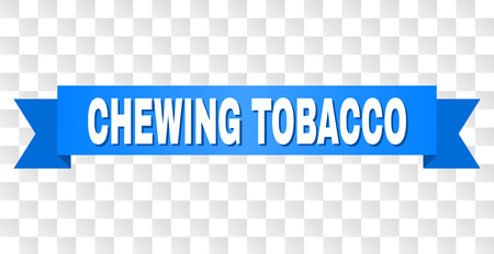 CHEWING TOBACCO text on a ribbon. Designed with white caption and blue stripe. Vector banner with CHEWING TOBACCO tag on a transparent background.