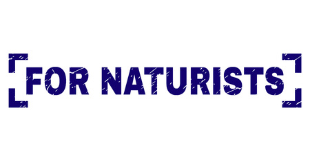 FOR NATURISTS text seal print with corroded style. Text caption is placed between corners. Blue vector rubber print of FOR NATURISTS with corroded texture.