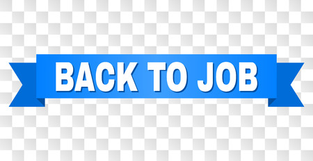 BACK TO JOB text on a ribbon. Designed with white title and blue stripe. Vector banner with BACK TO JOB tag on a transparent background. Çizim