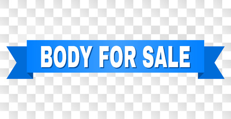 BODY FOR SALE text on a ribbon. Designed with white title and blue stripe. Vector banner with BODY FOR SALE tag on a transparent background.