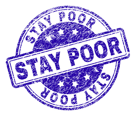 STAY POOR stamp seal imprint with grunge texture. Designed with rounded rectangles and circles. Blue vector rubber print of STAY POOR caption with grunge texture. Illustration
