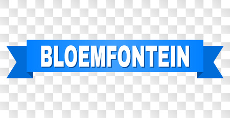 BLOEMFONTEIN text on a ribbon. Designed with white caption and blue tape. Vector banner with BLOEMFONTEIN tag on a transparent background.