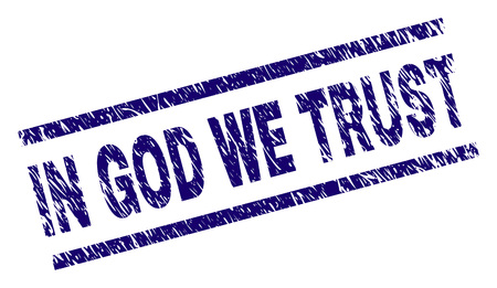 IN GOD WE TRUST seal stamp with grunge style. Blue vector rubber print of IN GOD WE TRUST tag with grunge texture. Text label is placed between parallel lines.