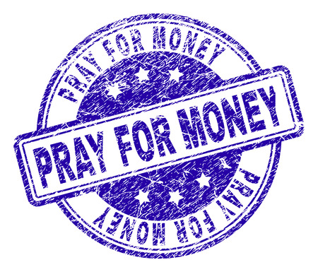 PRAY FOR MONEY stamp seal watermark with grunge texture. Designed with rounded rectangles and circles. Blue vector rubber print of PRAY FOR MONEY title with dust texture. Illustration