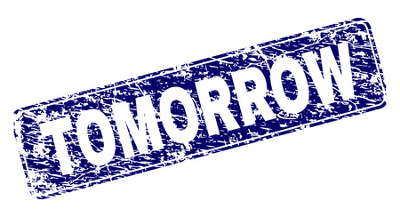 TOMORROW stamp seal print with distress texture. Seal shape is a rounded rectangle with frame. Blue vector rubber print of TOMORROW caption with scratched texture. Illustration