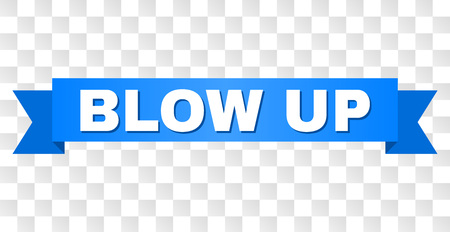BLOW UP text on a ribbon. Designed with white title and blue stripe. Vector banner with BLOW UP tag on a transparent background.