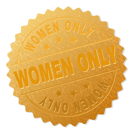 WOMEN ONLY gold stamp badge. Vector golden award with WOMEN ONLY text. Text labels are placed between parallel lines and on circle. Golden skin has metallic texture.