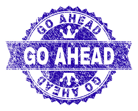 GO AHEAD rosette stamp seal imitation with grunge style. Designed with round rosette, ribbon and small crowns. Blue vector rubber print of GO AHEAD label with grunge texture.