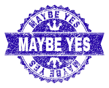 MAYBE YES rosette stamp imitation with distress style. Designed with round rosette, ribbon and small crowns. Blue vector rubber watermark of MAYBE YES tag with dirty style.