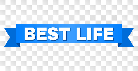 BEST LIFE text on a ribbon. Designed with white title and blue stripe. Vector banner with BEST LIFE tag on a transparent background. Vektorové ilustrace