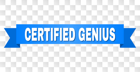 CERTIFIED GENIUS text on a ribbon. Designed with white title and blue tape. Vector banner with CERTIFIED GENIUS tag on a transparent background.