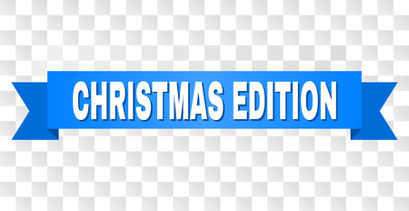CHRISTMAS EDITION text on a ribbon. Designed with white caption and blue stripe. Vector banner with CHRISTMAS EDITION tag on a transparent background. Illustration