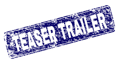TEASER TRAILER stamp seal print with grunge style. Seal shape is a rounded rectangle with frame. Blue vector rubber print of TEASER TRAILER label with scratched texture. Illustration