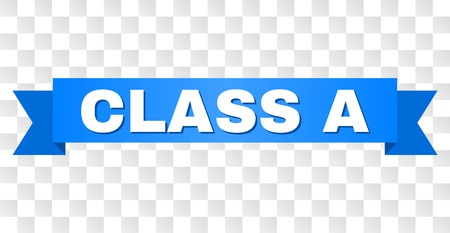 CLASS A text on a ribbon. Designed with white caption and blue tape. Vector banner with CLASS A tag on a transparent background.