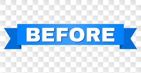 BEFORE text on a ribbon. Designed with white caption and blue tape. Vector banner with BEFORE tag on a transparent background.  イラスト・ベクター素材