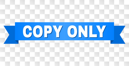 COPY ONLY text on a ribbon. Designed with white caption and blue stripe. Vector banner with COPY ONLY tag on a transparent background.  イラスト・ベクター素材