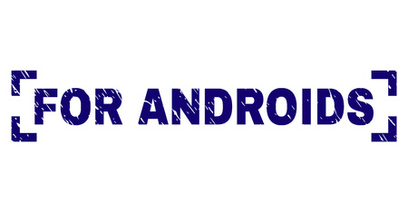 FOR ANDROIDS tag seal watermark with corroded texture. Text tag is placed inside corners. Blue vector rubber print of FOR ANDROIDS with retro texture.