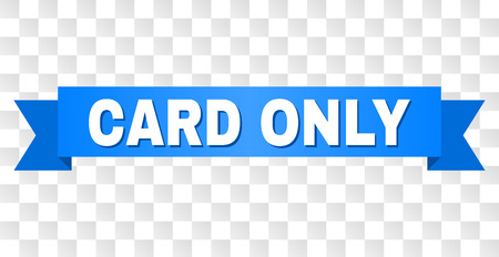 CARD ONLY text on a ribbon. Designed with white title and blue tape. Vector banner with CARD ONLY tag on a transparent background. Illustration