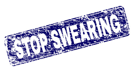 STOP SWEARING stamp seal print with grunge style. Seal shape is a rounded rectangle with frame. Blue vector rubber print of STOP SWEARING caption with grunge style.