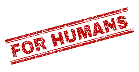 FOR HUMANS seal imprint with grunge texture. Red vector rubber print of FOR HUMANS text with grunge texture. Text caption is placed between double parallel lines.