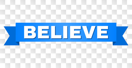 BELIEVE text on a ribbon. Designed with white title and blue stripe. Vector banner with BELIEVE tag on a transparent background.