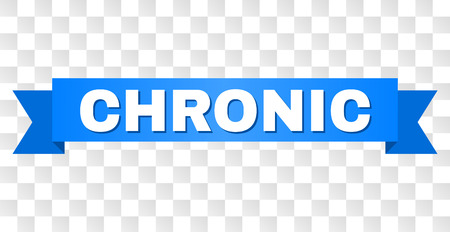CHRONIC text on a ribbon. Designed with white title and blue stripe. Vector banner with CHRONIC tag on a transparent background. Illustration
